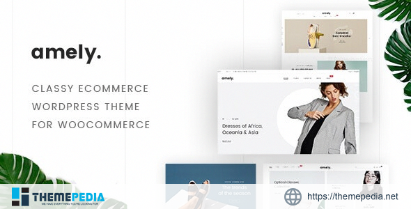 Amely – Fashion Shop WordPress Theme for WooCommerce [Updated Version]