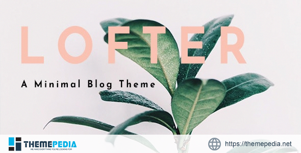 Lofter – Minimal Blog [Free download]