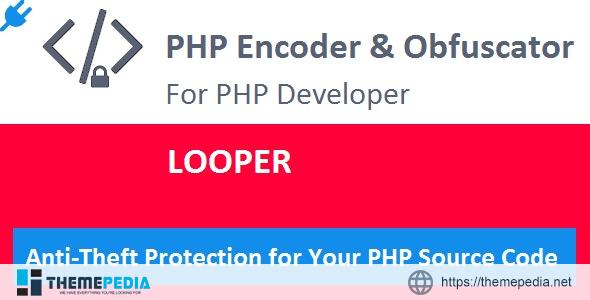 Looper PLUGIN for PHP Encoder & Obfuscator – [100% Nulled Script]